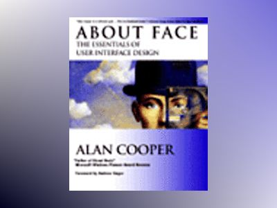 About Face: The Essentials of User Interface Design av Alan Cooper