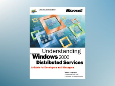 Understanding Microsoft Windows 2000 Distributed Services  av David Chappell