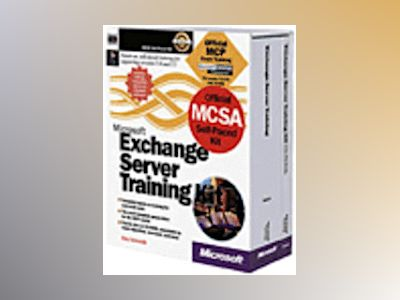 Microsoft Exchange Server Training Kit  av Kay Unkroth