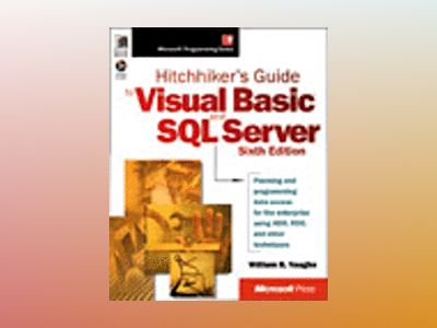 Hitchhiker's Guide to Visual Basic and SQL Server, Sixth Edition av William R. Vaughn