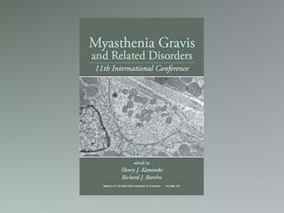 Myasthenia Gravis and Related Disorders: XIth International Conference av Henry J. Kaminski