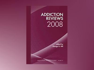 Annals of the New York Academy of Sciences, Addiction Reviews 2008, av George R. Uhl