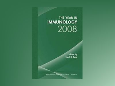 The Year in Immunology 2008 av Rose