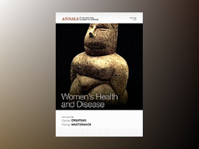 Women's Health and Disease: Gynecologic, Endocrine, and Reproductive Issues av George Creatsas