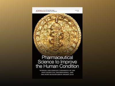 Pharmaceutical Science to Improve the Human Condition av New York Academy of Sciences