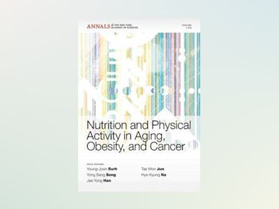 Nutrition and Physical Activity in Aging, Obesity,and Cancer av Young-Joon Surh