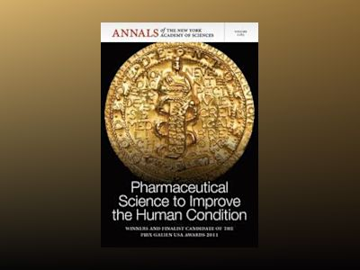 Pharmaceutical Science to Improve the Human Condition: Prix Galien 2011 av NYAS