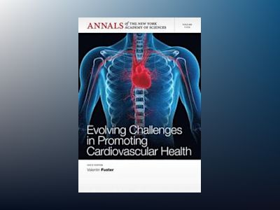 Evolving Challenges in Promoting Cardiovascular Health av Annals of the New York Academy of Sciences Editorial Staff