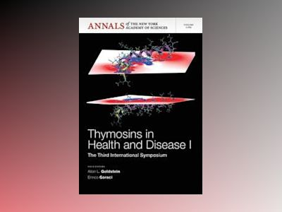 Thymosins in Health and Disease I: Third International Symposium av Allan L. Goldstein