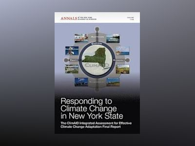 Responding to Climate Change in New York State av Editorial Staff of Annals of the New York Academy Sciences