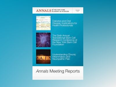 Annals Meeting Reports, Volume 1255, Diabetes and Oral Disease, Stem Cells, av Editorial staff of Annals of the New York Academy Sciences
