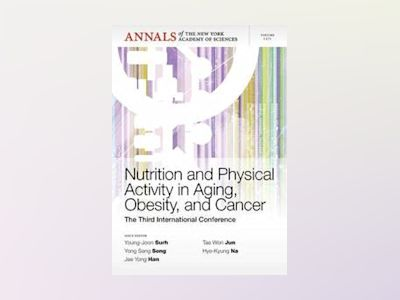 Nutrition and Physical Activity in Aging, Obesity, and Cancer: The Third In av Young-Joon Suhr