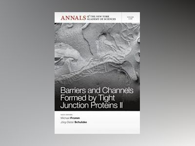 Barriers and Channels Formed by Tight Junction Proteins II av Michael Fromm