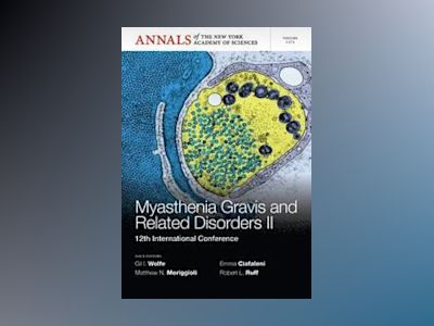 Myasthenia Gravis and Related Disorders II: 12th International Conference av Gil Wolfe