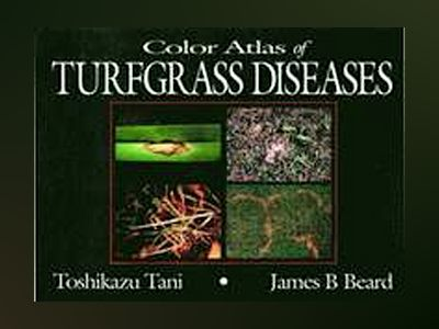 Color Atlas of Turfgrass Diseases av Toshikazu Tani