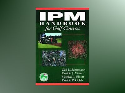 IPM Handbook for Golf Courses av Gail L. Schumann