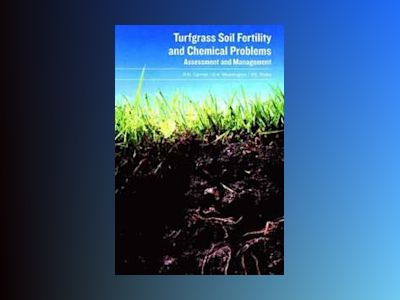 Turfgrass Soil Fertility & Chemical Problems: Assessment and Management av R. N. Carrow