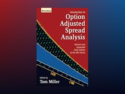 Introduction to Option-Adjusted Spread Analysis, 3rd, Revised and Expanded av Revised by: Tom Miller