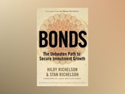 Bonds: The Unbeaten Path to Secure Investment Growth av Hildy Richelson