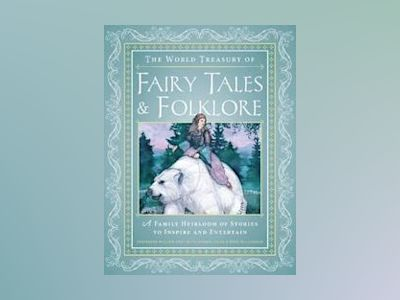 The World Treasury of Fairy Tales & Folklore av Fausto Bianchi