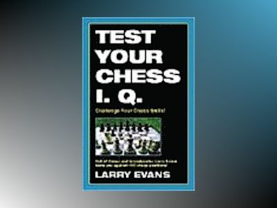 Test Your Chess I.Q. av Larry Evans