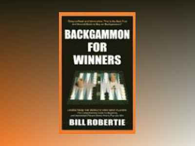 Backgammon for Winners av Bill Robertie