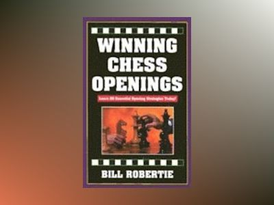 Winning Chess Openings av Bill Robertie