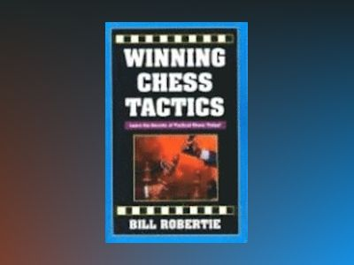 Winning Chess Tactics av Bill Robertie
