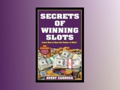 Secrets of Winning Slots av Avery Cardoza