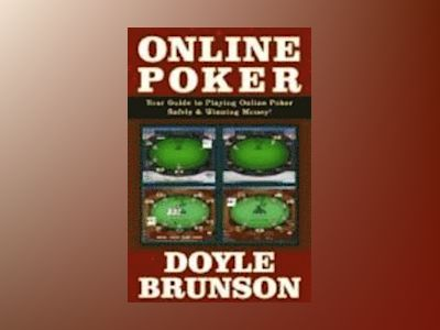 Online Poker: Your Guide to Playing Online Poker Safely & Winning Money av Doyle Brunson
