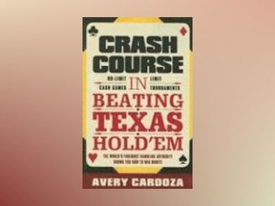 Crash Course In Winning Hold'em av Avery Cardoza
