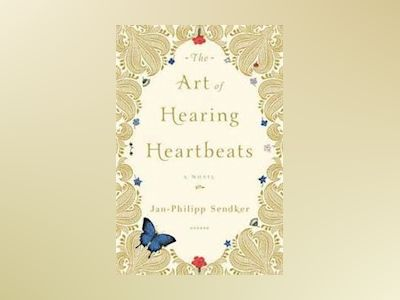 Art of hearing heartbeats av Jan-philipp Sendker