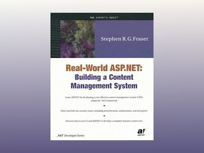 Real World ASP.NET: Building a Content Management System av S. R.G. Fraser