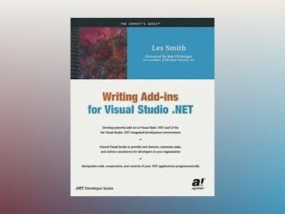 Writing Add-ins for Visual Studio .NET av L Smith