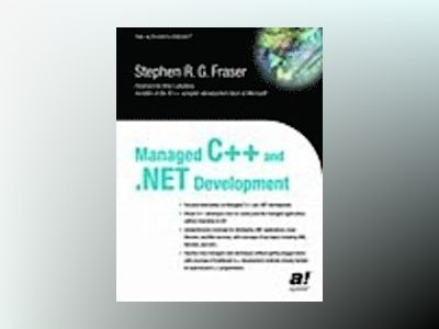 Managed C++ and .NET Development av S. R.G. Fraser