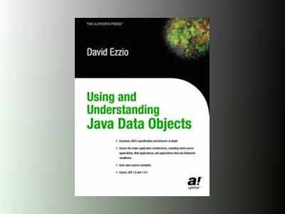 Using and Understanding Java Data Objects av D. Ezzio