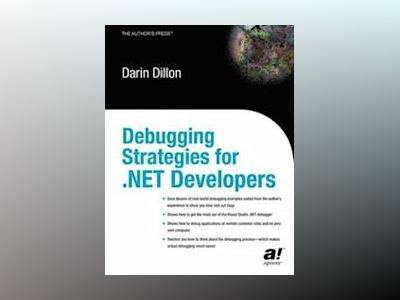 Debugging Strategies For .NET Developers av D. Dillon
