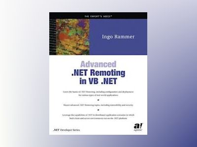 Advanced .NET Remoting in VB .NET av I. Rammer