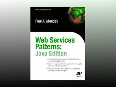 Web Service Patterns: Java Edition av P. B. Monday