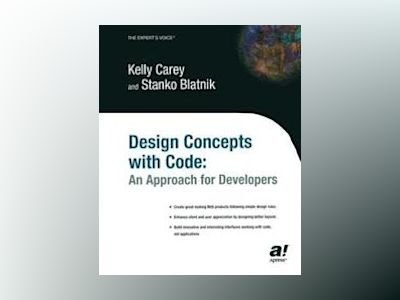 Design Concepts with Code: An Approach for Developers av Kelly Carey