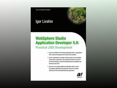 WebSphere Studio Application Developer 5.0: Practical J2EE Development av I. Livshin