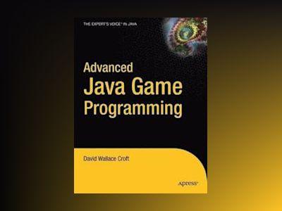 Advanced Java Game Programming av David W. Croft