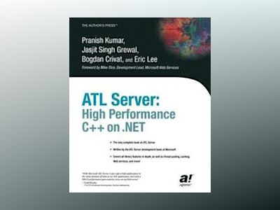 ATL Server: High Performance C++ on .NET av P. Kumar