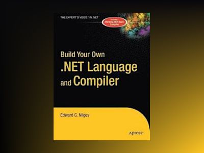 Build Your Own .NET Language and Compiler av Edward G. Nilges