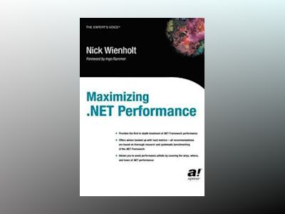 Maximizing .NET Performance av NicholasJ. Wienholt