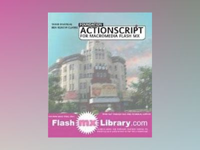 Foundation ActionScript for Flash MX av Sham Bhangal