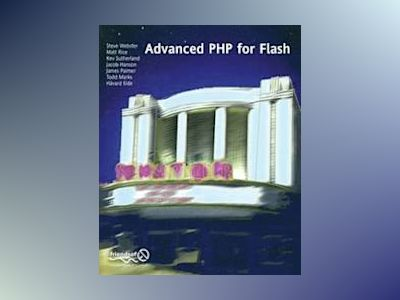 Advanced PHP for Flash av S. Webster