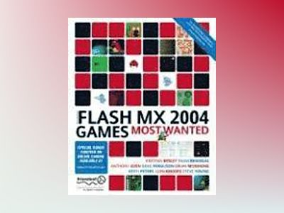 Flash MX 2004 Games Most Wanted av K. Besley