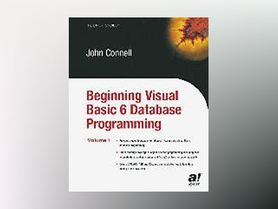 Beginning Visual Basic 6 Database Programming av John Connell
