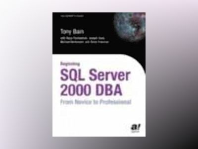 Beginning SQL Server 2000 DBA: From Novice to Professional av T. Bain
